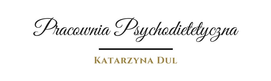 Pracownia Psychodietetyczna – Katarzyna Dul