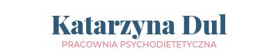 Katarzyna Dul – PRACOWNIA PSYCHODIETETYCZNA